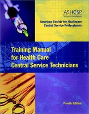 Cover of: Training Manual for Health Care Central Service Technicians | The American Society for Healthcare Central Service Professionals of the American Hospital Association