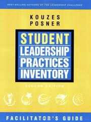 Cover of: The Student Leadership Practices Inventory (LPI), The Facilitator's Guide (The Leadership Practices Inventory) | James M. Kouzes