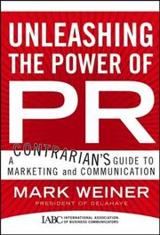 Cover of: Unleashing the Power of PR | Mark Weiner