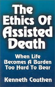 Cover of: The ethics of assisted death by Kenneth Cauthen