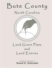 Cover of: Bute County, North Carolina land grant plats and land entries | Brent Holcomb