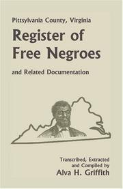 Cover of: Pittsylvania County, Virginia, register of free Negroes and related documentation | Alva H. Griffith