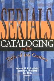 Cover of: Serials cataloging at the turn of the century | Jim E. Cole