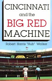 Cover of: Cincinnati and the big red machine | Robert Harris Walker