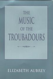 Cover of: The music of the troubadours | Elizabeth Aubrey