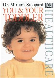 Cover of: You and Your Toddler (DK Healthcare) | Miriam Stoppard