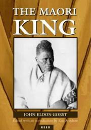 Cover of: The Maori king by Gorst, John Eldon Sir