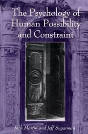 Cover of: The psychology of human possibility and constraint | Martin, Jack