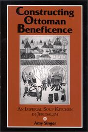 Cover of: Constructing Ottoman Beneficence by Amy Singer