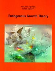Cover of: Endogenous growth theory | Philippe Aghion
