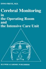 Cover of: Cerebral monitoring in the operating room and the intensive care unit by E. Freye