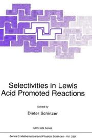 Cover of: Selectivities in Lewis acid promoted reactions | NATO Advanced Research Workshop on Selectivities in Lewis Acid Promoted Reactions (1988 Glyphada, Attikē, Greece)