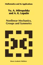 Cover of: Nonlinear mechanics, groups and symmetry by Mitropolʹskiĭ, I͡U. A.
