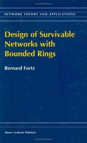 Cover of: Design of Survivable Networks with Bounded Rings (Network Theory and Applications Volume 2) | B. Fortz