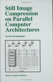 Cover of: Still image compression on parallel computer architectures by Savitri Bevinakoppa