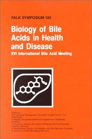 Cover of: Biology of bile acids in health and disease | Falk Symposium (120th 2000 Hague, Netherlands)