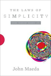 Cover of: The Laws of Simplicity (Simplicity: Design, Technology, Business, Life) | John Maeda