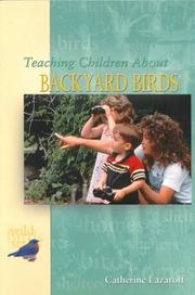 Cover of: Teaching children about backyard birds | Catherine Lazaroff