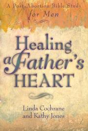 Cover of: Healing a father's heart | Linda Cochrane
