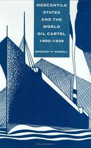 Cover of: Mercantile states and the world oil cartel, 1900-1939 by Gregory P. Nowell