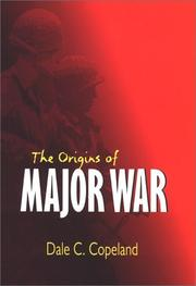 Cover of: The origins of major war by Dale C. Copeland