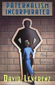Cover of: Paternalism incorporated by David Leverenz