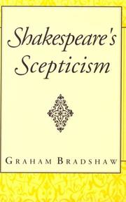 Cover of: Shakespeare's scepticism | Graham Bradshaw