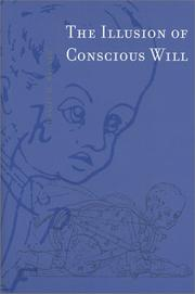 Cover of: The illusion of conscious will by Daniel M. Wegner