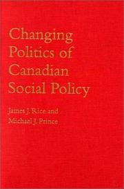 Cover of: Changing politics of Canadian social policy | James J. Rice