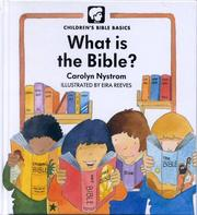 Cover of: What Is The Bible? (Childrens Bible Basics) | Carolyn Nystrom