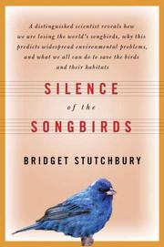 Cover of: Silence of the Songbirds by Bridget Stutchbury