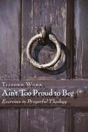 Cover of: Ain't Too Proud to Beg | Telford Work