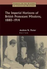 Cover of: The Imperial Horizons of British Protestant Missions, 1880-1914 (Studies in the History of Christian Missions) | Andrew Porter