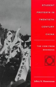 Cover of: Student Protests in Twentieth-Century China by Jeffrey Wasserstrom