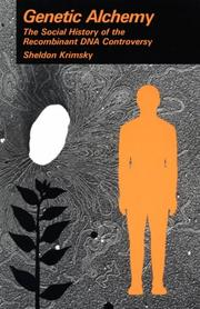Cover of: Genetic alchemy by Sheldon Krimsky