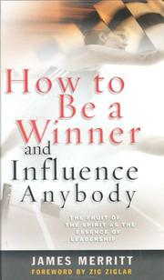 Cover of: How to be a winner and influence anybody by James Gregory Merritt