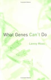 Cover of: What Genes Can't Do (Basic Bioethics) | Lenny Moss