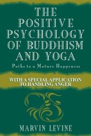 Cover of: The positive psychology of Buddhism and yoga by Marvin Levine