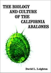 Cover of: The biology and culture of the California abalones | David L. Leighton