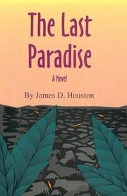 Cover of: The Last Paradise (Literature of the American West) | James D. Houston