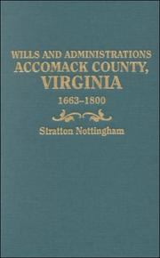 Cover of: Wills and administrations, Accomack County, Virginia, 1663-1800 | Nottingham, Stratton.