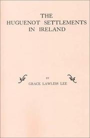 Cover of: The Huguenot settlements in Ireland | Grace Lawless Lee