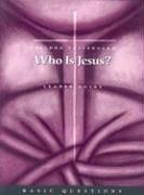 Cover of: Who Is Jesus? (Basic Questions) by Sheldon A. Tostengard