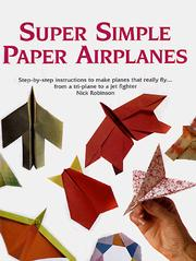 Cover of: Super simple paper airplanes | Robinson, Nick