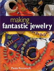 Cover of: Making Fantastic Jewelry | Paola Romanelli