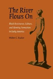 Cover of: The River Flows On | Walter, C. Rucker