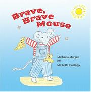 Cover of: Brave, brave mouse | Michaela Morgan