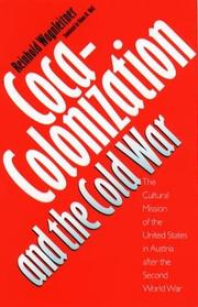 Cover of: Coca-colonization and the Cold War by Reinhold Wagnleitner