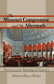 Cover of: The Missouri Compromise and Its Aftermath by Robert Pierce Forbes