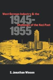 Cover of: West German Industry and the Challenge of the Nazi Past, 1945-1955 | S. Jonathan Wiesen